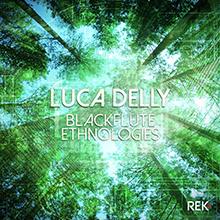 LUCA DELLY - BLACK FLUTE