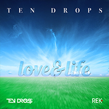 TEN DROPS - Love & Life